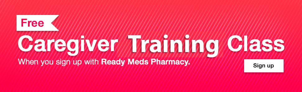 Ready Meds Pharmacy - Caregiver Training